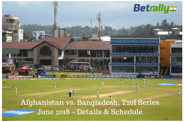Afghanistan vs. Bangladesh, T20I Series June 2018 – Details & Schedule
