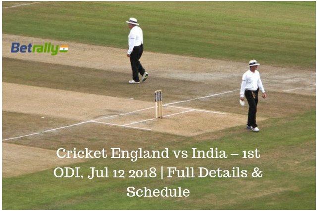 Cricket England vs India – 1st ODI, Jul 12 2018 | Full Details & Schedule