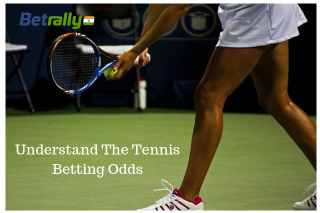 Understand The Tennis Betting Odds