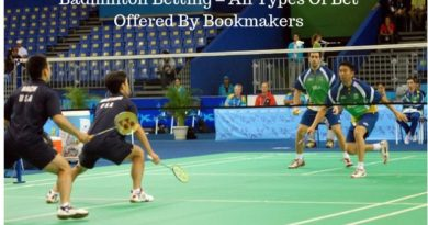 Badminton Betting – All Types Of Bet Offered By Bookmakers