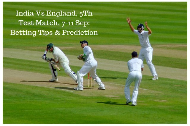 India Vs England, 5Th Test Match, 7-11 Sep: Betting Tips & Prediction