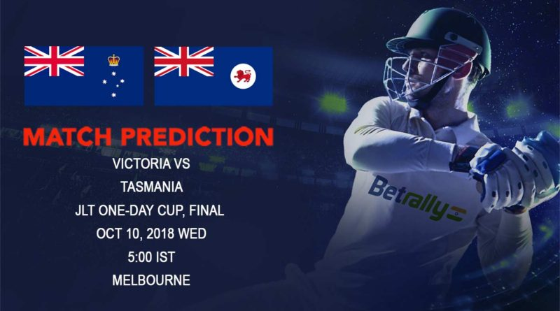 Cricket Prediction JLT One-Day Cup – Victoria and Tasmania clash in the Final – October 10, 2018
