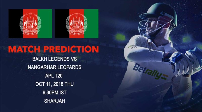 Cricket Prediction Afghanistan Premier League – Balkh Legends look to stay on top of points table as they clash against Nangarhar Leopards – October 11, 2018