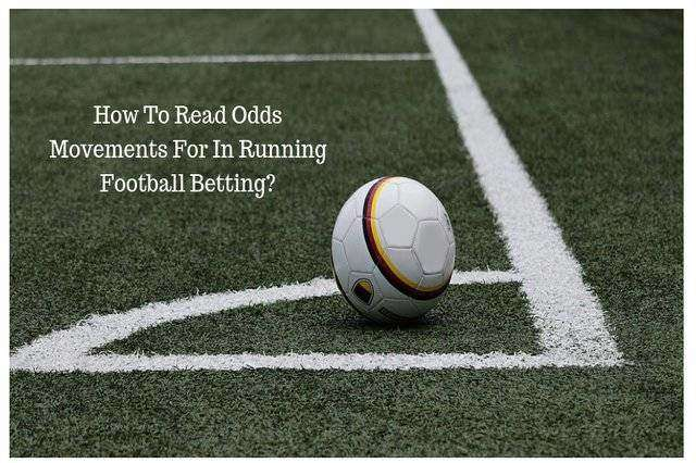 How to read odds movements for in-running football betting