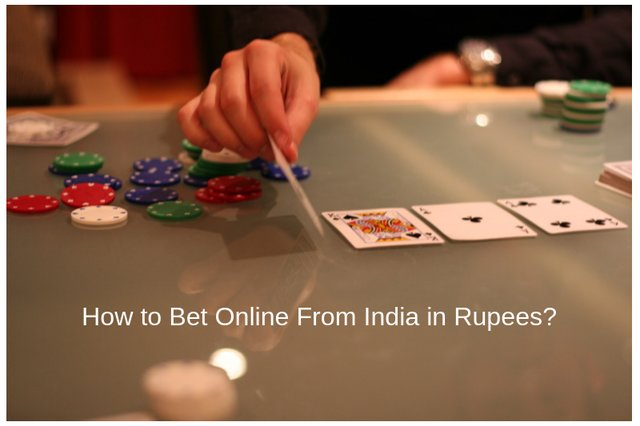 How to Bet Online From India in Rupees