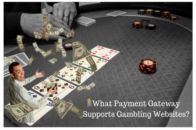 What Payment Gateway Supports Gambling websites?