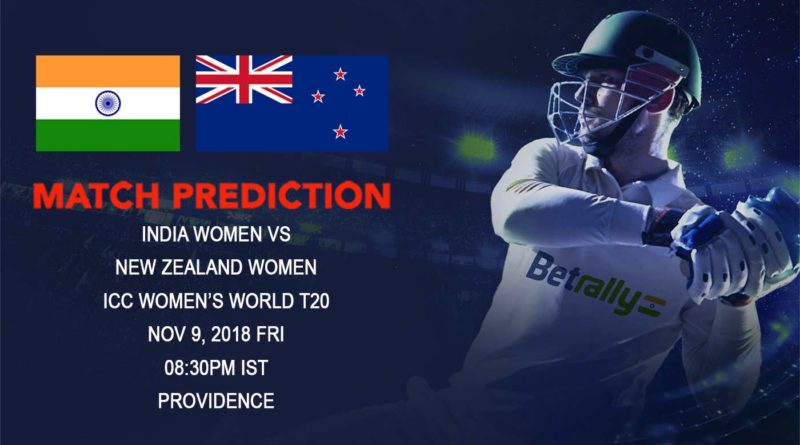 Cricket Prediction ICC Women's World T20 – India Women take on New Zealand Women in the crucial tournament opener – November 9, 2018