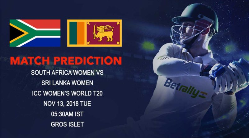 Cricket Prediction ICC Women's World T20 – South Africa women take on Sri Lanka women in their first World T20 game – November 13, 2018
