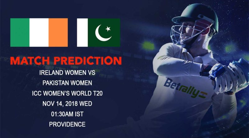 Cricket Prediction ICC Women's World T20 – Ireland women and Pakistan women take on each other in a must-win game – November 14, 2018