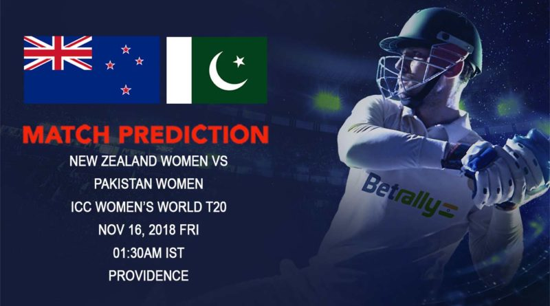 Cricket Prediction ICC Women's World T20 – New Zealand women and Pakistan women clash for survival – November 16, 2018