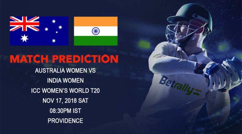 Cricket Prediction ICC Women's World T20 – Australia women clash against India women to determine Group B Topper – November 17, 2018