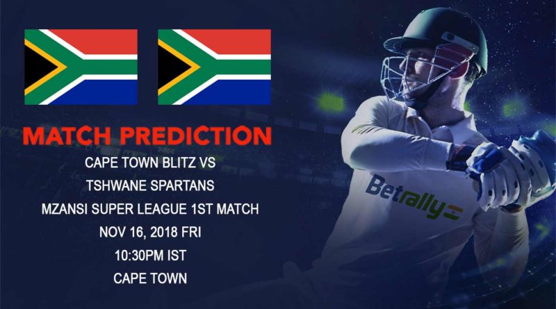 Cricket Prediction Mzansi Super League T20 – Cape Town Blitz and Tshwane Spartans meet in the inaugural game – November 16, 2018