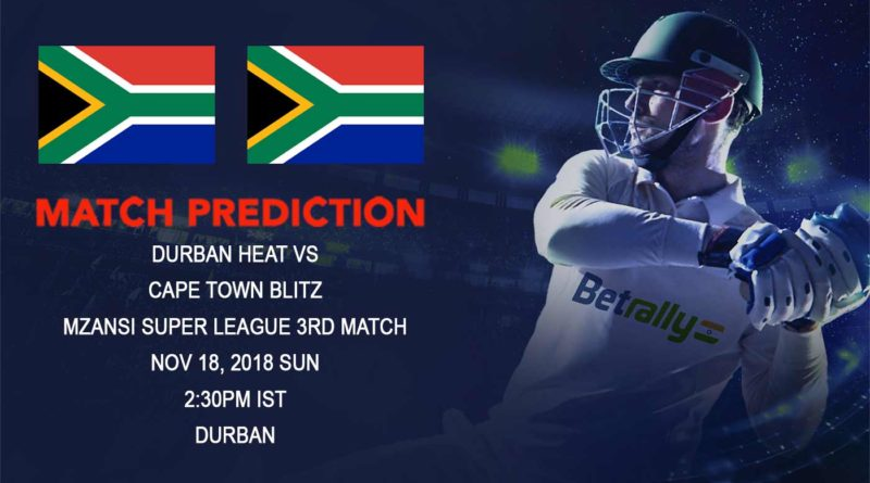 Cricket Prediction Mzansi Super League T20 – Durban Heat face Cape Town Blitz in MSL Debut – November 17, 2018