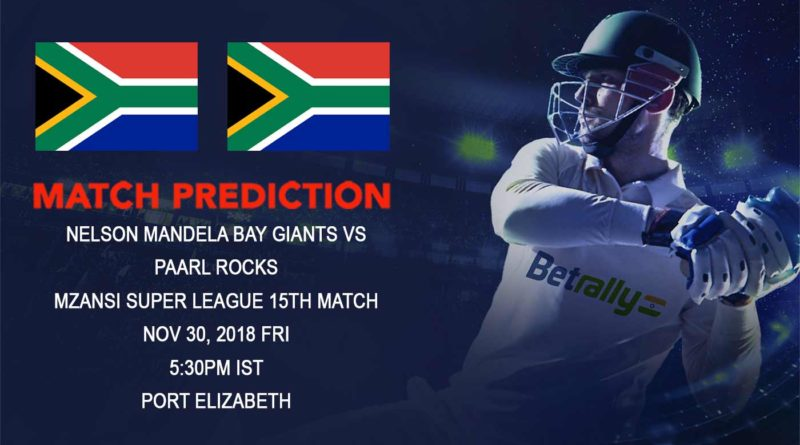 Cricket Prediction Mzansi Super League T20 – Nelson Mandela Bay Giants face Paarl Rocks on a roll – November 30, 2018