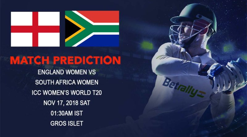Cricket Prediction ICC Women's World T20 – South Africa women take on England women in a Group A game – November 17, 2018