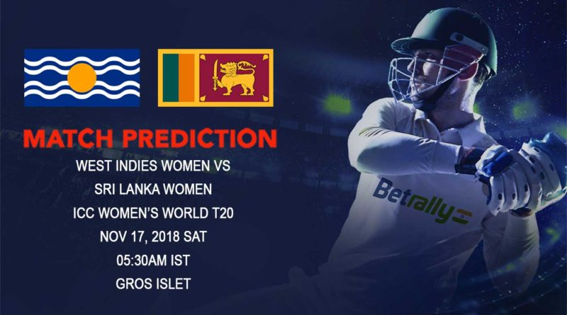 Cricket Prediction ICC Women's World T20 – Table toppers West Indies take on Sri Lanka women in Group A game – November 17, 2018