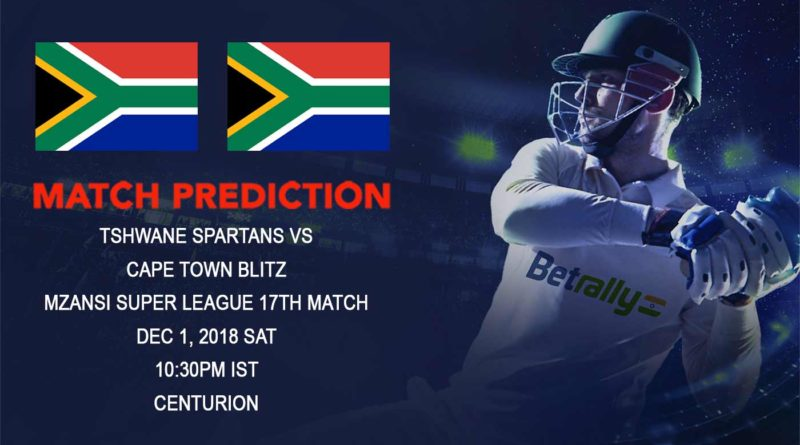 Cricket Prediction Mzansi Super League T20 – Tshwane Spartans prepare to upset Cape Town Blitz – December 01, 2018
