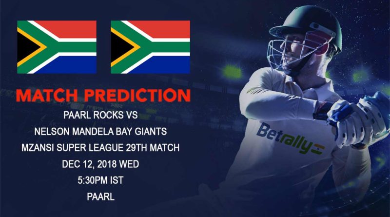 Cricket Prediction Mzansi Super League T20 – Paarl Rocks take on Nelson Mandela Bay Giants – December 12, 2018