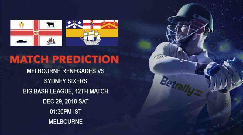 Cricket Prediction Big Bash League – Melbourne Renegades vs Sydney Sixers – Melbourne Renegades look to continue the winning momentum