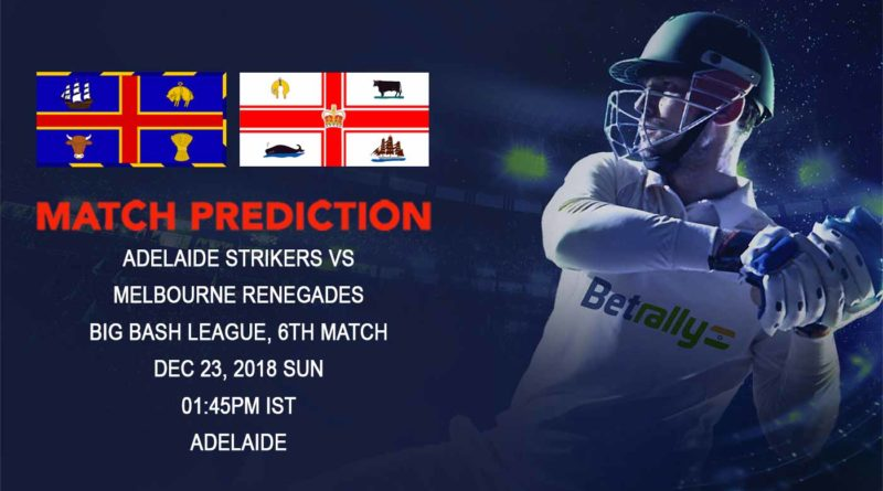 Cricket Prediction Big Bash League – Adelaide Strikers vs Melbourne Renegades – Adelaide Strikers and Melbourne Renegades look for their second win