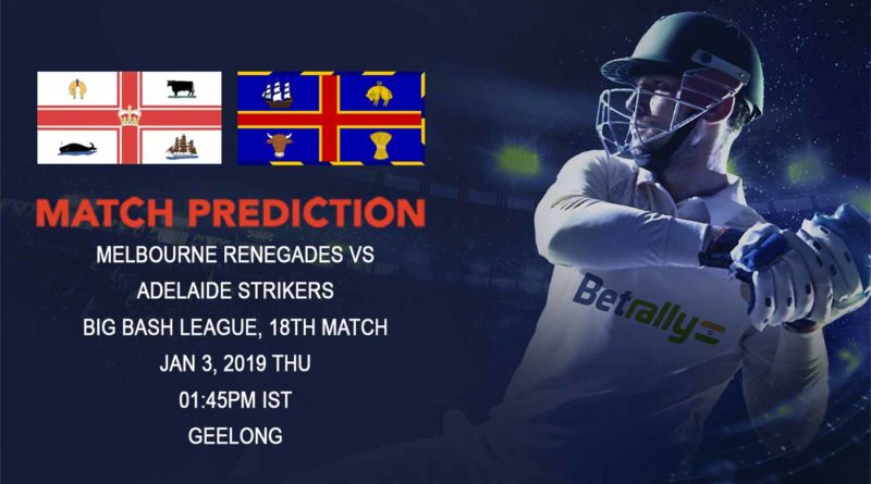 Cricket Prediction Big Bash League – Melbourne Renegades vs Adelaide Strikers – Strikers take on Renegades in their fifth game