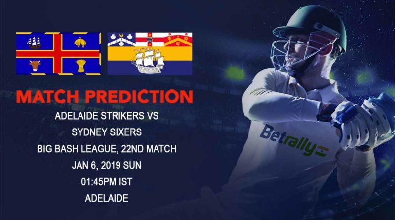 Cricket Prediction Big Bash League – Adelaide Strikers vs Sydney Sixers – Sydney Sixers look to topple Adelaide Strikers from the second position