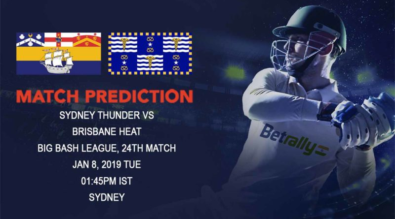 Cricket Prediction Big Bash League – Sydney Thunder vs Brisbane Heat – Brisbane Heat look to get their campaign back on track against Sydney Thunder