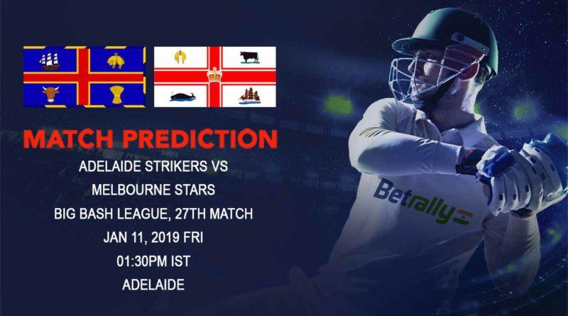 Cricket Prediction Big Bash League – Adelaide Strikers vs Melbourne Stars – Defending champions Adelaide Strikers take on Melbourne Stars in the battle of ascendency