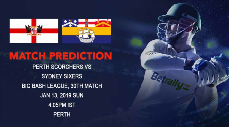 Cricket Prediction Big Bash League – Perth Scorchers vs Sydney Sixers – Scorchers look to rise from the bottom of the table