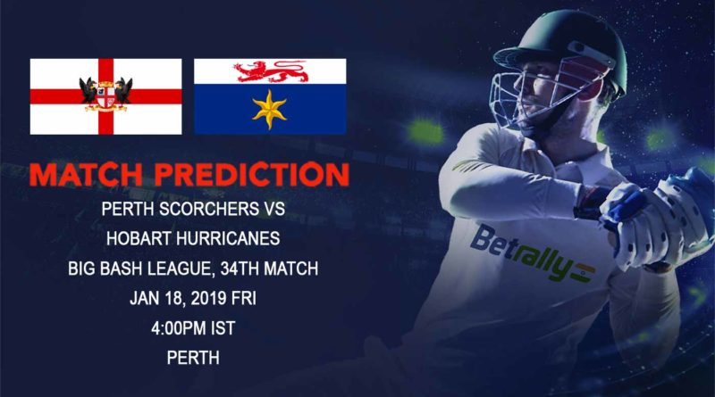 Cricket Prediction Big Bash League – Perth Scorchers vs Hobart Hurricanes – In form Perth Scorchers look to upset Hobart Hurricanes