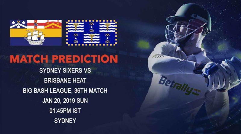 Cricket Prediction Big Bash League – Sydney Sixers vs Brisbane Heat – Sydney Sixers look to get into top four