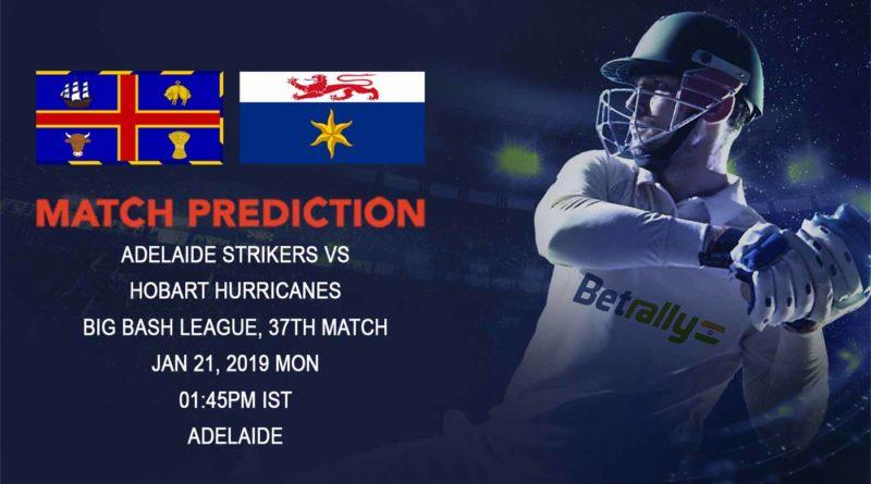 Cricket Prediction Big Bash League – Adelaide Strikers vs Hobart Hurricanes – Hobart Hurricanes look to seal the semifinal spot
