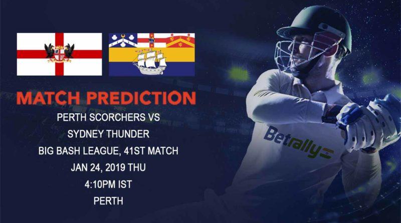 Cricket Prediction Big Bash League – Perth Scorchers vs Sydney Thunder – Perth Scorchers begin their do or die journey