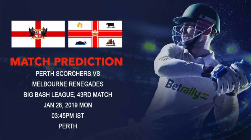 Cricket Prediction Big Bash League – Perth Scorchers vs Melbourne Renegades – Out of contention Perth Scorchers now look to play spoilsports