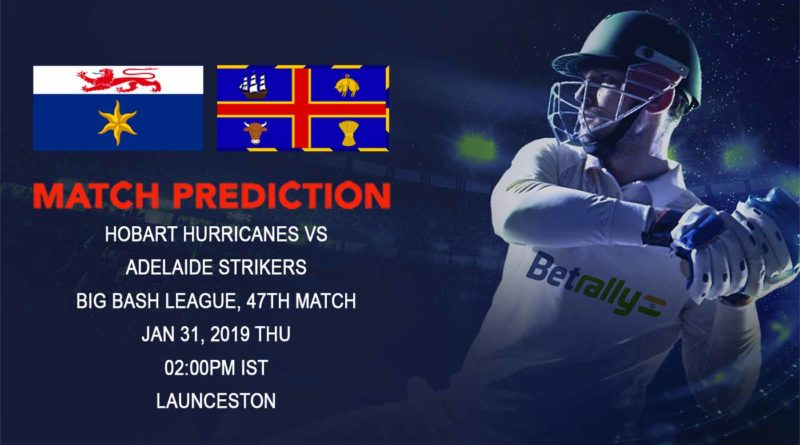 Cricket Prediction Big Bash League – Hobart Hurricanes vs Adelaide Strikers – Under fire Adelaide Strikers face an uphill battle against Hobart Hurricanes
