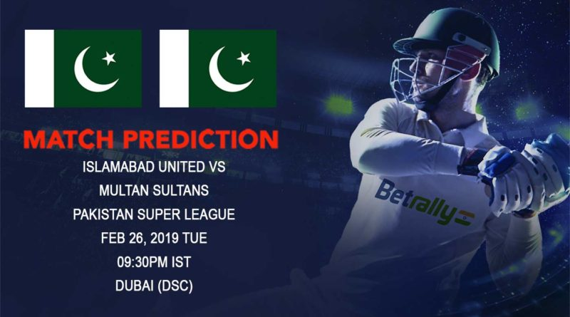 Cricket Prediction Pakistan Super League– Islamabad United vs Multan Sultans – Islamabad United take on Multan Sultans in their sixth game