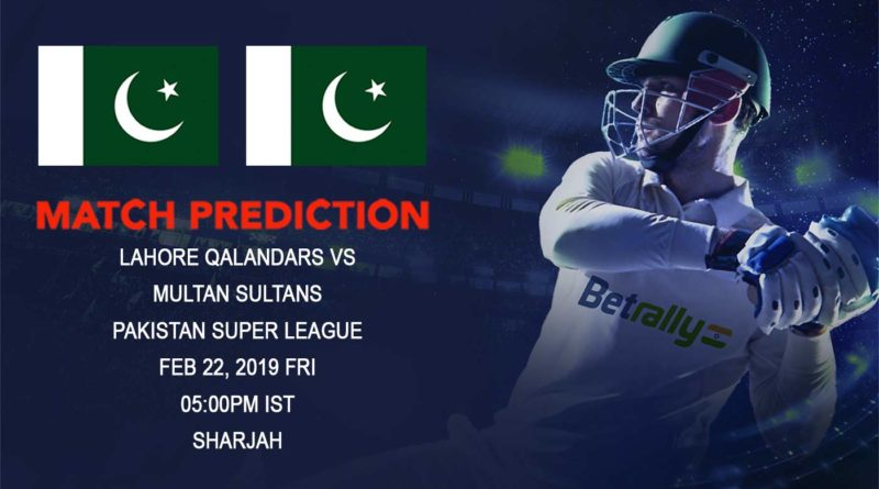 Cricket Prediction Pakistan Super League – Lahore Qalandars vs Multan Sultans – Lahore look to move up from the last spot