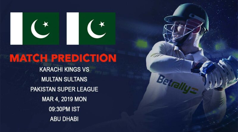 Cricket Prediction Pakistan Super League – Karachi Kings vs Multan Sultans – Multan Sultans take on Karachi Kings as time runs out for them