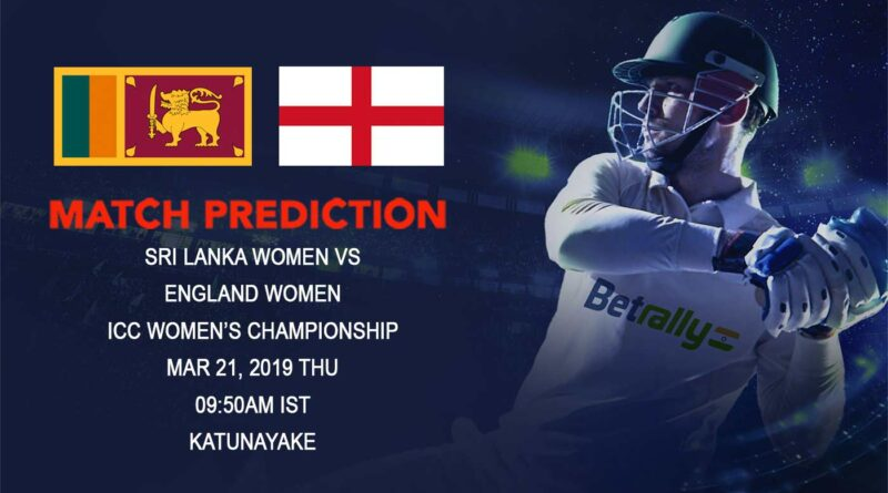 Cricket Prediction ICC Women's Championship – Sri Lanka women vs England women – England women look to win the series 3-0