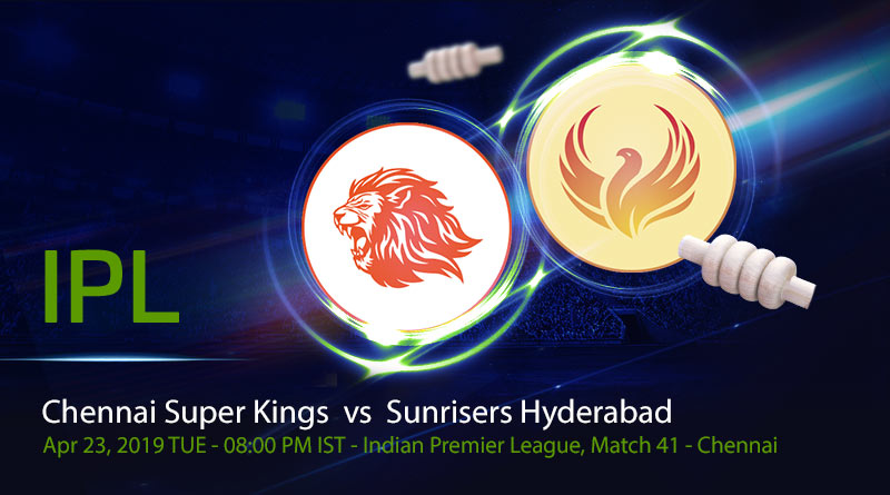 Cricket Prediction Indian Premier League –Chennai Super Kings vs Sunrisers Hyderabad – CSK look to continue their dominance over SRH