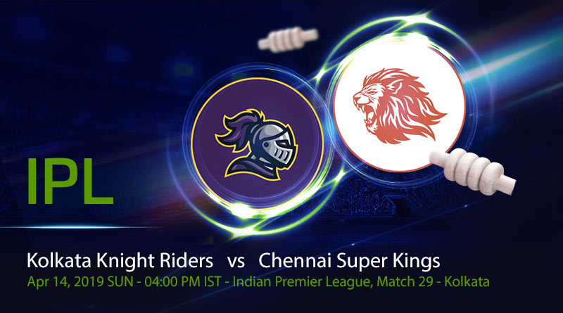 Cricket Prediction Indian Premier League – Kolkata Knight Riders vs Chennai Super Kings – Kolkata Knight Riders look to show their mettle against Chennai Super Kings in a rematch