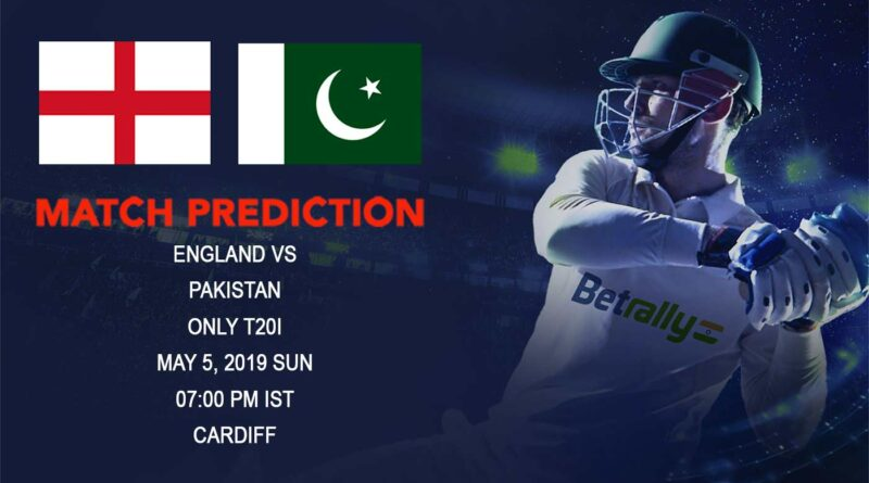 Cricket Prediction Pakistan tour of England 2019 – England vs Pakistan – England take on Pakistan in the T20 game