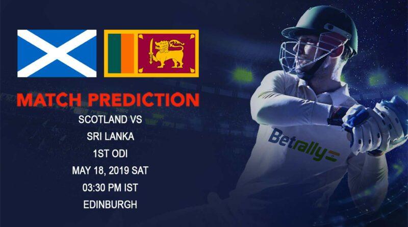 Cricket Prediction Sri Lanka in Scotland ODI Series 2019 – Scotland vs Sri Lanka – Scotland take on Sri Lanka in the first ODI