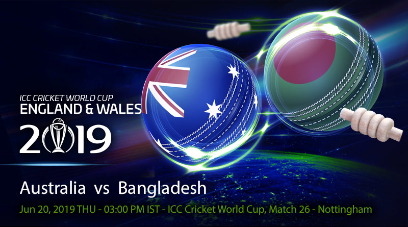 Cricket Prediction World Cup – Australia vs Bangladesh – On song Australia take on rejuvenated Bangladesh