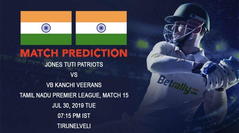 Cricket Prediction Tamil Nadu Premier League – Jones TUTI Patriots vs VB Kanchi Veerans – VB Kanchi Veerans look to continue the momentum after a big win