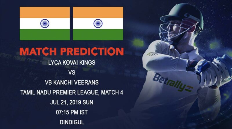 Cricket Prediction Tamil Nadu Premier League – Lyca Kovai Kings vs VB Kanchi Veerans – Kovai Kings take on Kanchi Veerans in their opening game