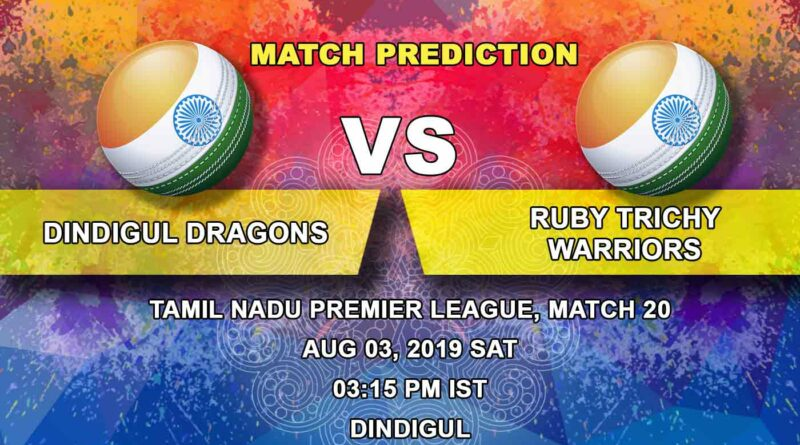 Cricket Prediction Tamil Nadu Premier League – Dindigul Dragons vs  Ruby Trichy Warriors – Best team of the tournament Dindigul Dragons take on Ruby Trichy Warriors