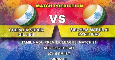 Cricket Prediction Tamil Nadu Premier League – Chepauk Super Gillies vs Siechem Madurai Panthers – Chepauk Super Gillies look to seal the playoff spot in their fifth game