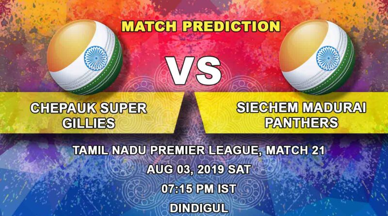 Cricket Prediction Tamil Nadu Premier League – Chepauk Super Gillies vs Siechem Madurai Panthers – Chepauk Super Gillies look to seal the playoff spot in their fifth game