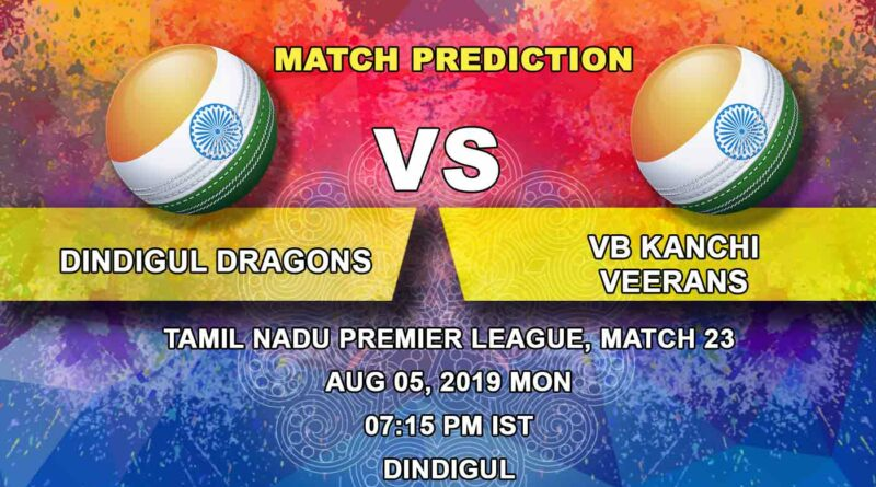 Cricket Prediction Tamil Nadu Premier League – Dindigul Dragons vs  VB Kanchi Veerans – Dindigul Dragons now set their eyes on top-two finish